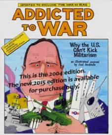 Addicted to War: Why the U