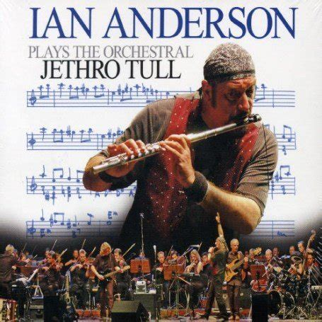 Ian Anderson Plays the Orchestral Jethro Tull (2005) - Ian
