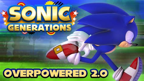 Sonic Generations - Overpowered 2